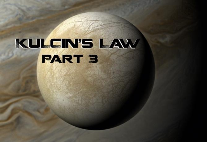 "SciFi web serial ""Kulcin's Law"" by David Nadas - Part 3"
